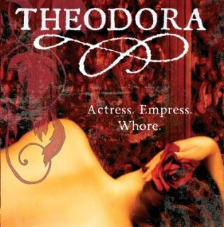 Reads: Theodora: Actress, Empress, Whore