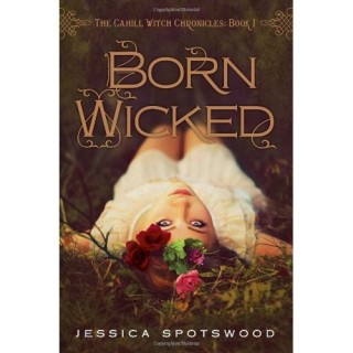 Reads: Born Wicked by Jessica Spotswood