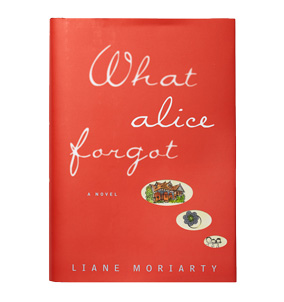 Reads: What Alice Forgot by Liane Moriarty