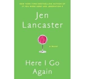 here-i-go-again-jen-lancaster