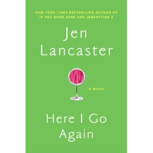 Reads: Here I Go Again by Jen Lancaster