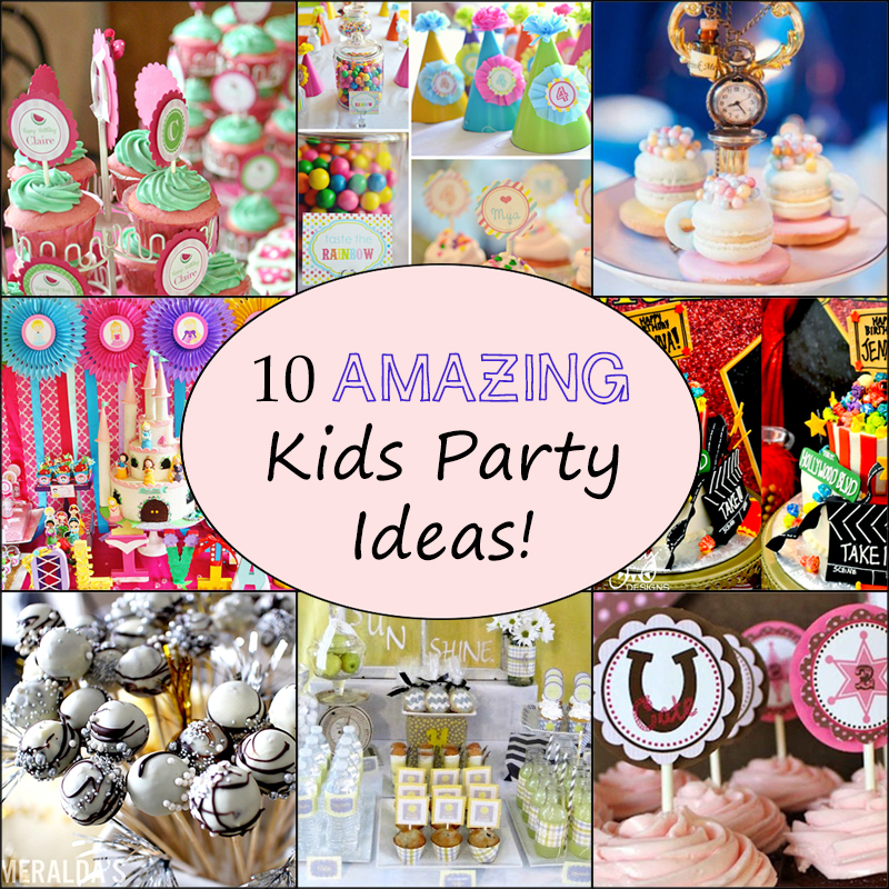 10 Awesome Kids Birthday Party Ideas Brownie Bites Blog